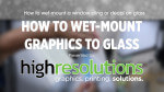 How to wet-mount graphics to glass