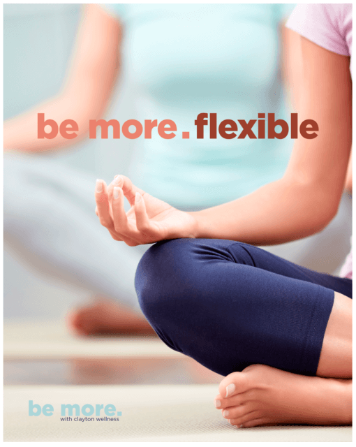 be more.flexible
